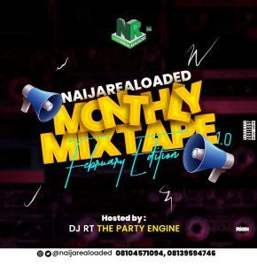 [MIXTAPE] Naijarealoaded & Dj RT – Realoaded Monthly Mixtape (February Edition)