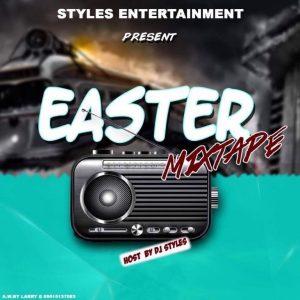 [Mixtape] Dj Styles — Easter Mixtape