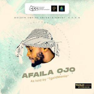 [Music] TGoldMania – Afaila Ojo |Mp3 Download