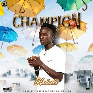 [Music] Haduski — Champion |Mp3 Download