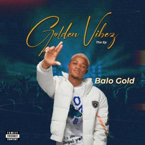 [Album] Balo Gold — Golden Vibez the Ep
